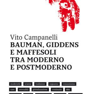 BAUMAN, GIDDENS, MAFFESOLI TRA MODERNO E POSTMODERNO-0