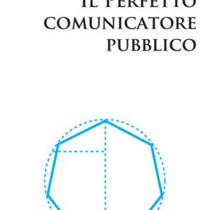 IL PERFETTO COMUNICATORE PUBBLICO-0
