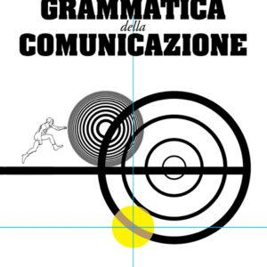 GRAMMATICA DELLA COMUNICAZIONE-0