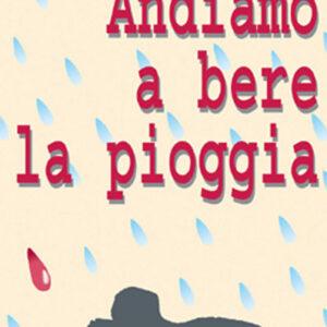 ANDIAMO A BERE LA PIOGGIA-0