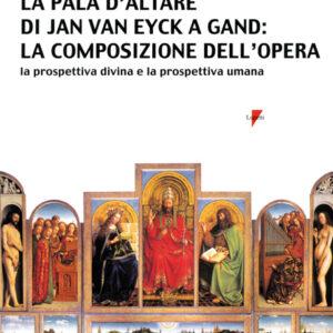 LA PALA D'ALTARE DI JAN VAN EYCK A GAND: LA COMPOSIZIONE DELL'OPERA-0